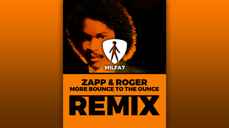 milfa7 remix zapp and roger more bounce to the ounce
