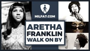 aretha franklin best remix by milfa7 walk on by original by dionne warwick composed by burt bacharach