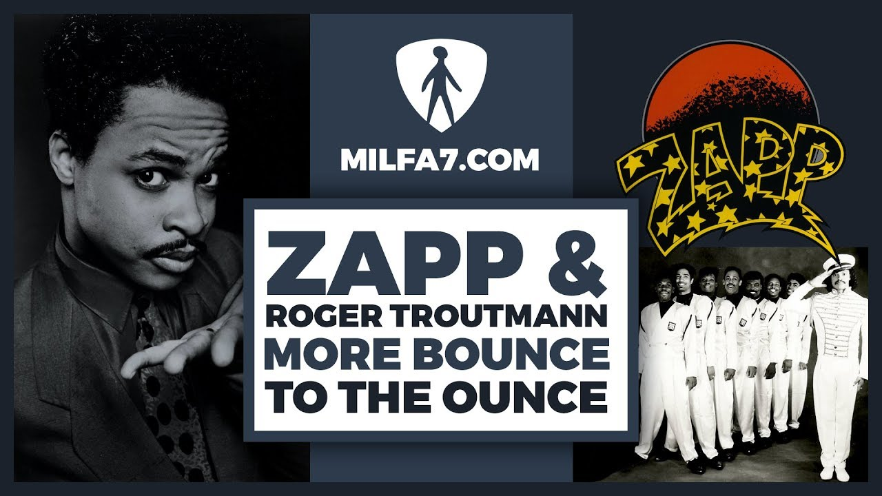 ZAPP and ROGER best [REMIX] More Bounce to the Ounce by [MILFA7] - Rare Funk Classic