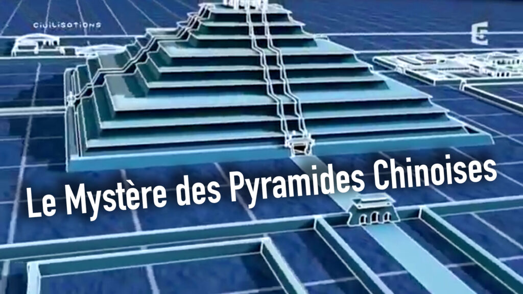 documentaire-pyramides-chinoise-milfa7-documentaire-mystere